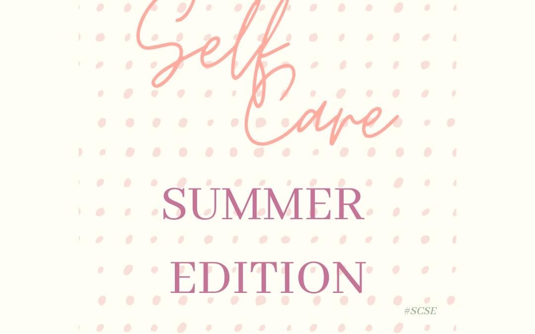 Self Care- summer edition
